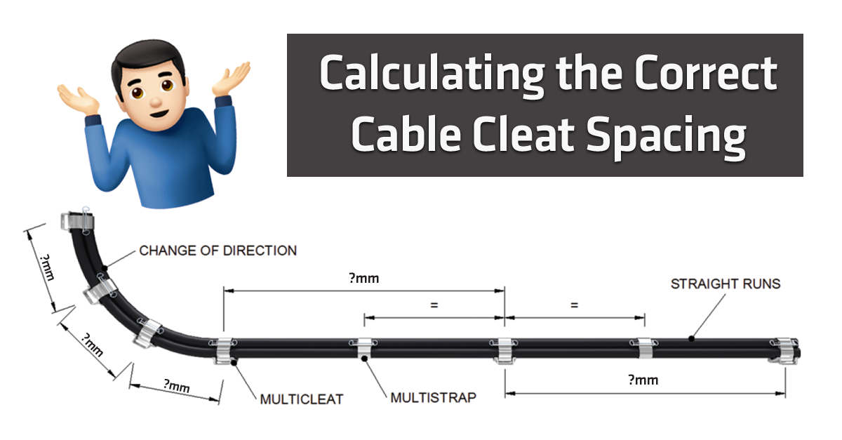 Calculating the Correct Cable Cleat Spacing