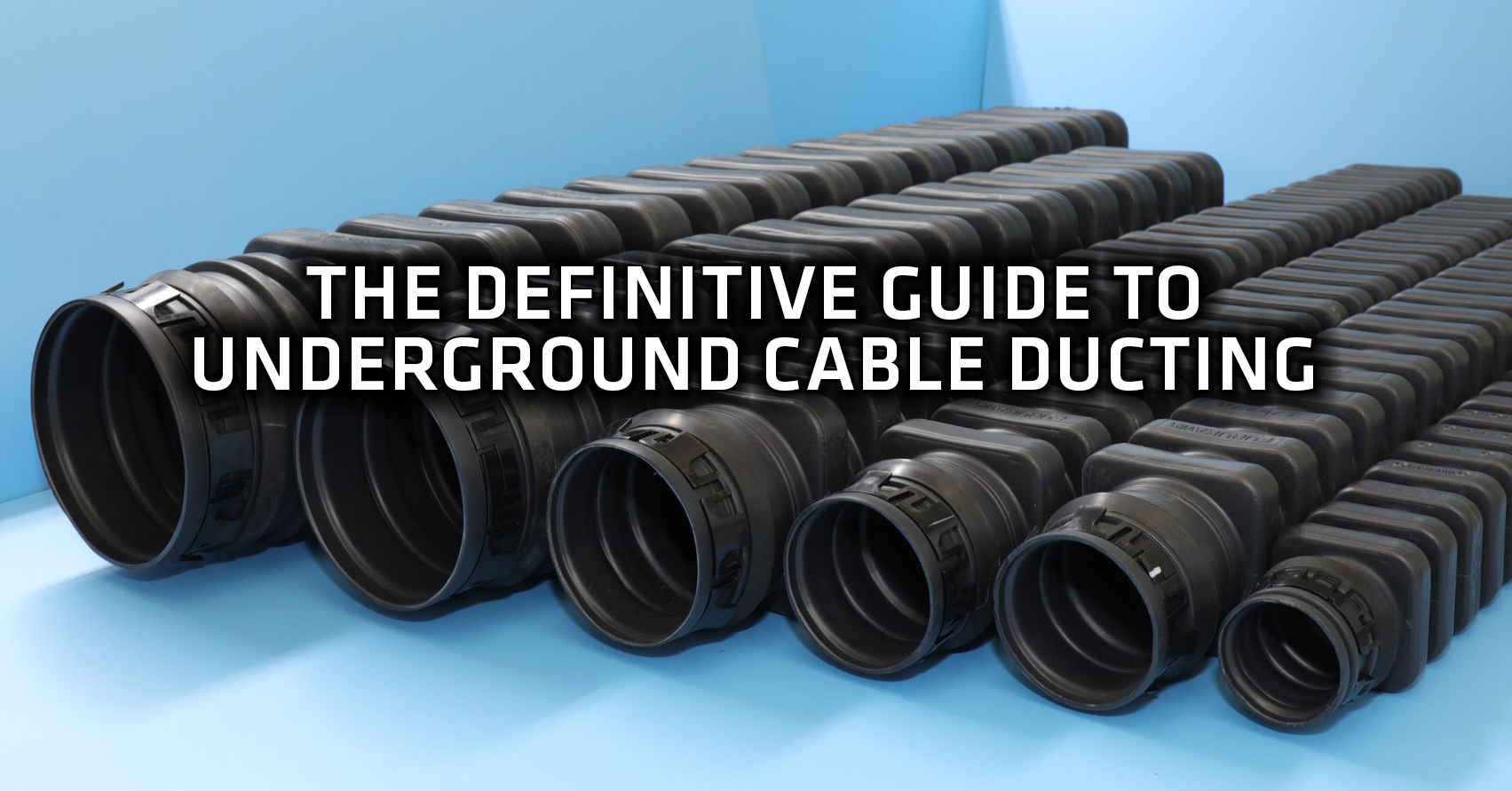 The Definitive Guide to underground cable ducting